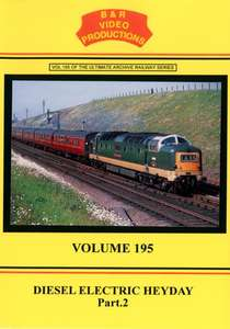 Diesel Electric Heyday Part 2 - Volume 195