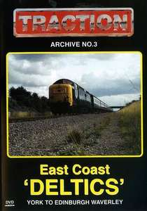 Traction Archive No.3 - East Coast Deltics - York To Edinburgh Waverley