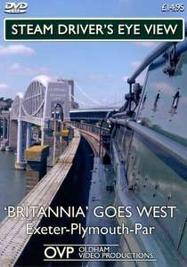 Steam Drivers Eye View - Britannia Goes West
