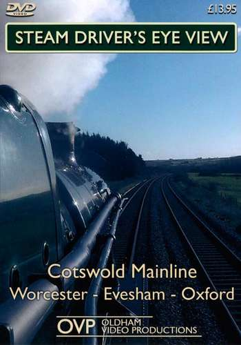 Steam Drivers Eye View - Cotswold Mainline - Worcester - Evesham - Oxford