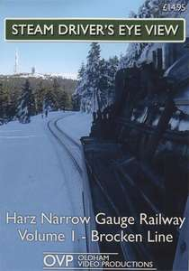Steam Drivers Eye View - Harz Narrow Gauge Railway Volume 1 - Brocken Line