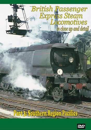 British Passenger Express Steam Locomotives Part 3: Southern Region Pacifics