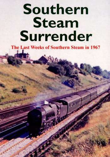 Southern Steam Surrender - 50th Anniversary of 9th July 1967