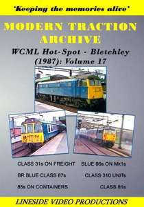 Modern Traction Archive - Volume 17 - WCML Hot- Spot - Bletchley 1987