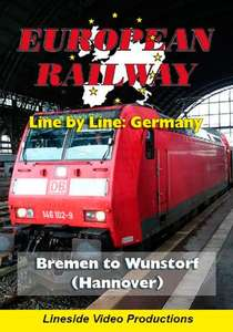 European Railway - Line by Line - Germany - Bremen to Wunstorf Hannover 2017