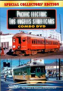 Pacific Electric and Los Angeles Streetcars Combo DVD