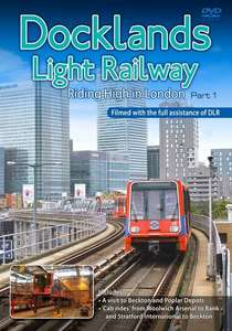 Docklands Light Railway - Riding High in London - Part 1