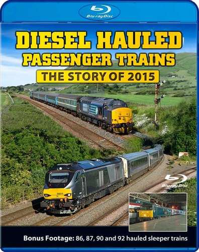 Diesel Hauled Passenger Trains - The Story of 2015 - Blu-ray