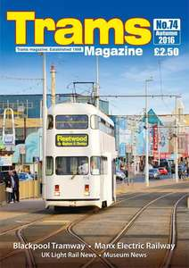 TRAMS Magazine 74 - Autumn 2016
