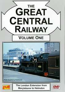 Great Central Railway Volume 1 - The London Extension