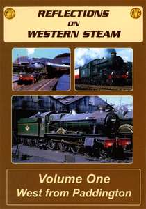 Reflections on Western Steam Volume 1 - West from Paddington