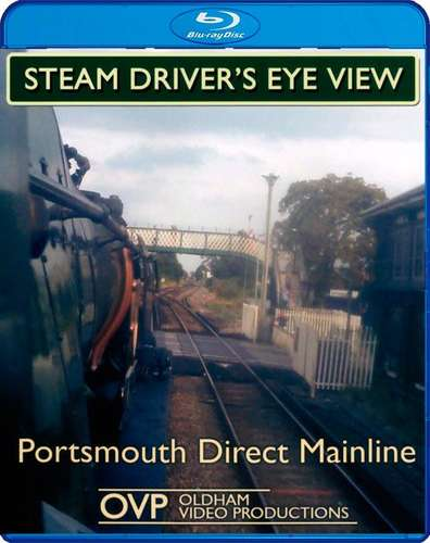 Steam Drivers Eye View - Portsmouth Direct Mainline - Portsmouth Direct Mainline Blu-ray