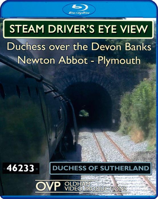 Steam Drivers Eye View - Duchess Over The Devon Banks Newton Abbot - Totnes - Plymouth. Blu-ray