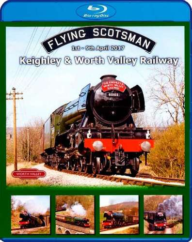 Flying Scotsman - Keighley & Worth Valley Railway - 1st - 9th April 2017 - Blu-ray