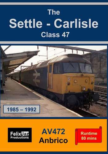 The Settle - Carlisle Class 47 (1985 - 1992)