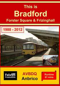 This is Bradford Forster Square & Frizinghall 1988 - 2012
