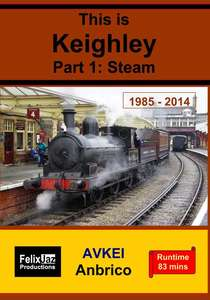 This is Keighley  Part 1 - Steam 1985 - 2014