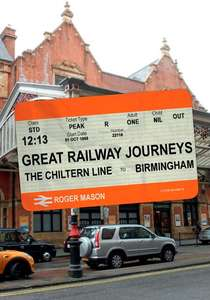 Great Railway Journeys: The Chiltern Line to Birmingham