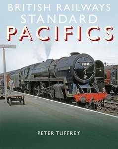 British Railways Standard Pacifics By Peter Tuffrey - Book