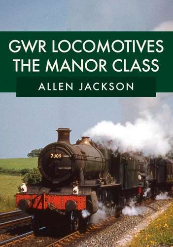 GWR Locomotives: The Manor Class