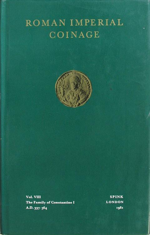 The Roman Imperial Coinage (RIC). Volume VIII The Family of Constantine I AD 337-364