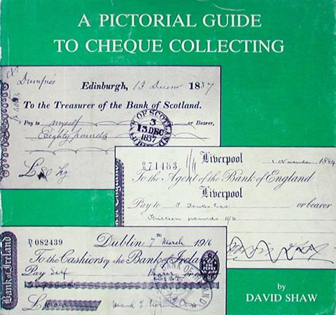 A Pictorial Guide to Cheque Collecting