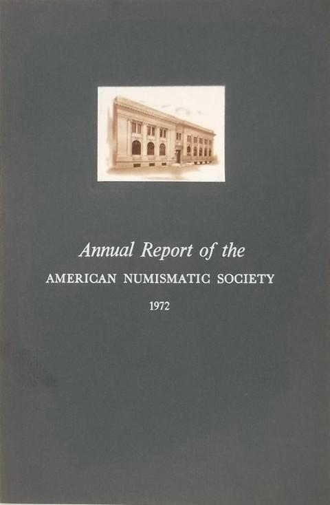 Annual Report of the American Numismatic Society 1972