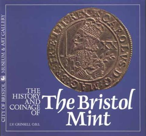 The History and Coinage of the Bristol Mint.