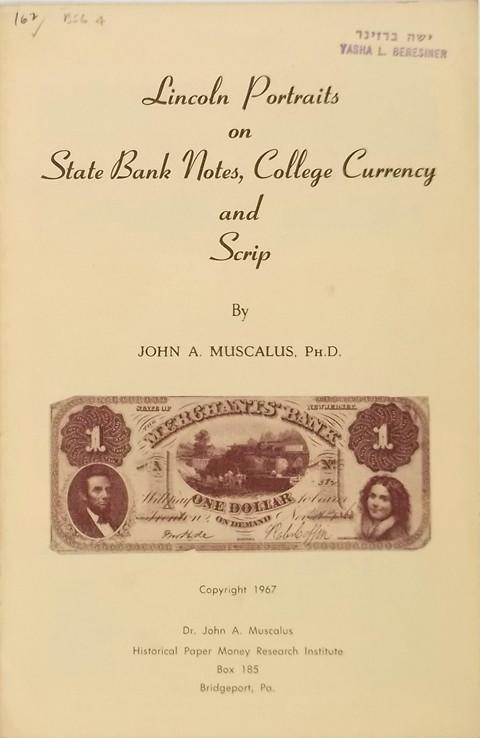 Lincoln Portraits on State Bank Notes, College Currency and Scrip