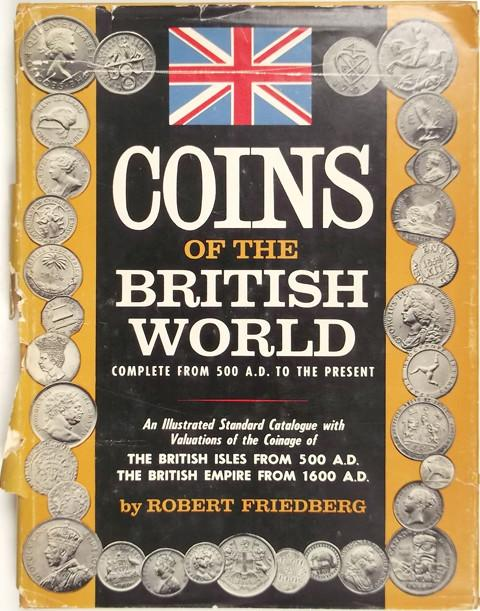 Coins of the British World. Complete from 500 A.D. to the Present.