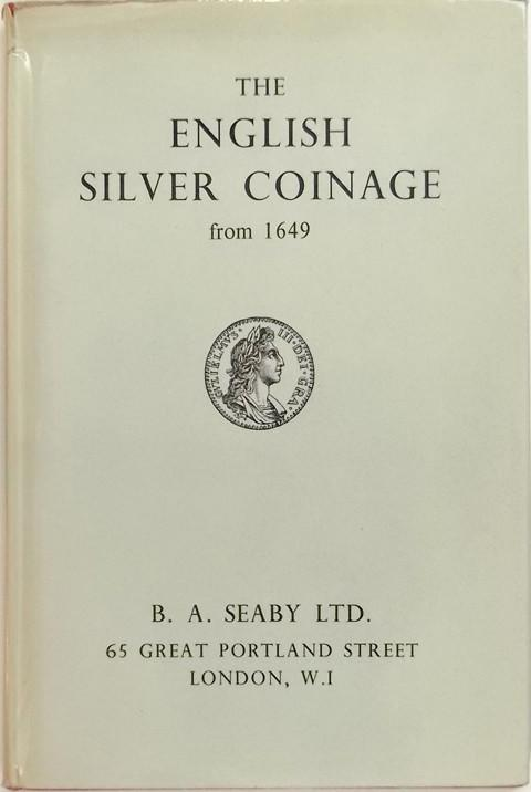 The English Silver Coinage from 1649.  2nd ed.