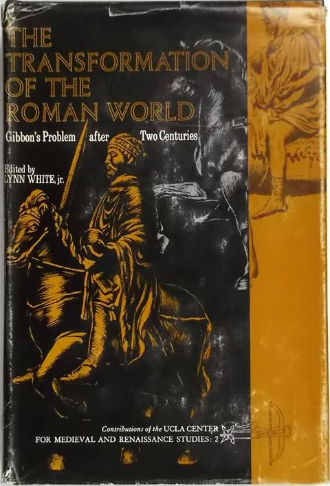 The Transformation of the Roman World. Gibbon's Problem after Two Centuries.