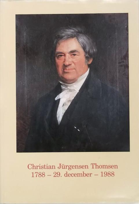 Christian Jurgensen Thomsen 1788 - 29 december - 1988
