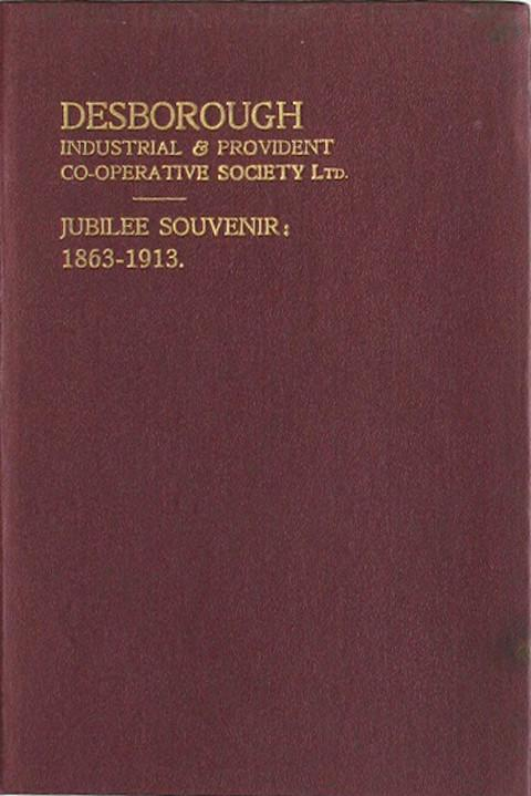 Desborough Industrial & Provident Co-operative Society Ltd Jubilee Souvenir 1863-1913