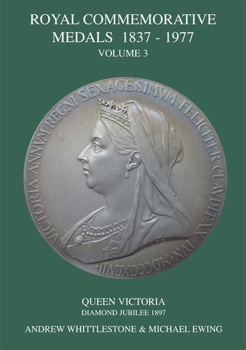 Royal Commemorative Medals 1837-1977. Vol. 3. Queen Victoria, Diamond Jubilee 1897.