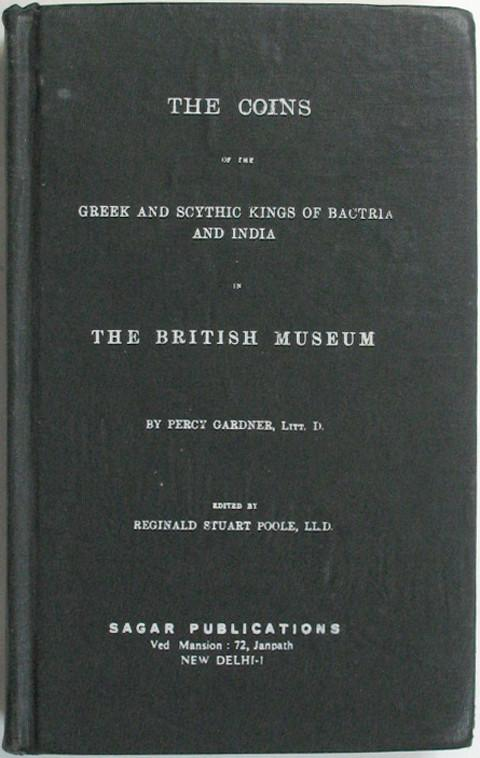 Catalogue of The Indian Coins in the British Museum. Greek and Scythic Kings of Bactria and India
