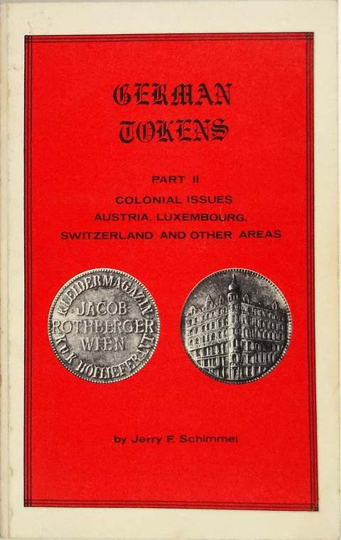 German Tokens Part II.  Colonial Issues, Austria, Luxembourg Switzerland and other areas.