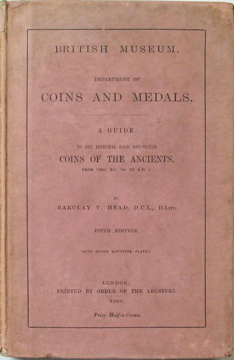 British Museum Department of Coins and Medals.A Guide to the Principal Gold and Silver Coins of the Ancients.