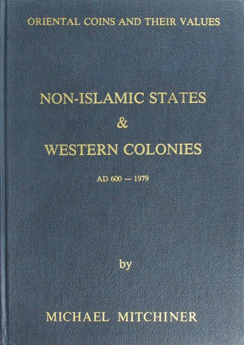 Oriental Coins and their Values. Non-Islamic States & Western Colonies AD 600-1979.