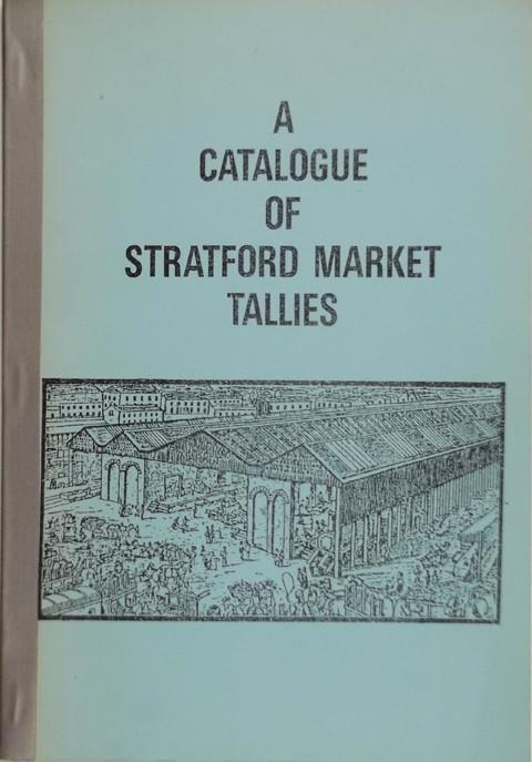 A Catalogue of Stratford Market Tallies