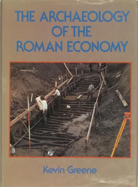 The Archaeology of the Roman Economy.