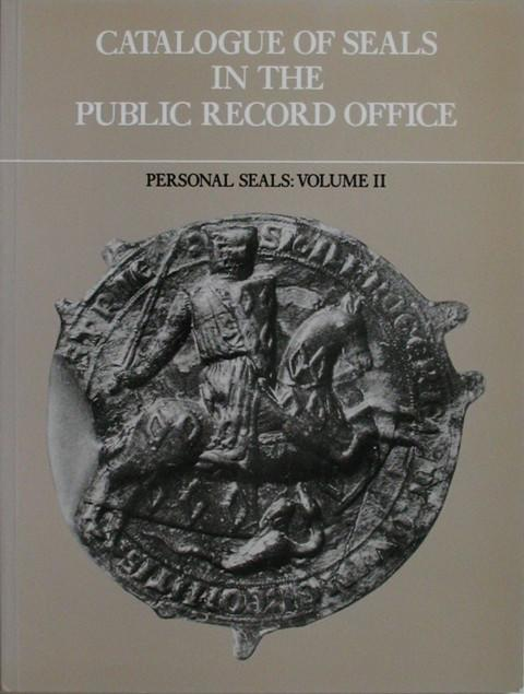 Catalogue of Seals in the Public Record Office. Personal Seals. Vol II.