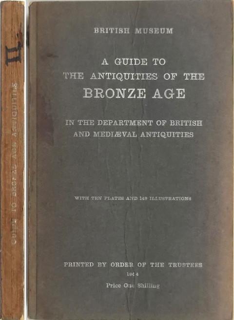 A Guide to the Antiquities of the Bronze Age in the Department of British and Medieval Antiquities