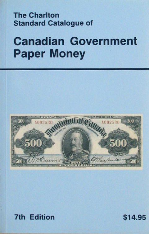 The Charlton Standard Catalogue of Canadian Government Paper Money