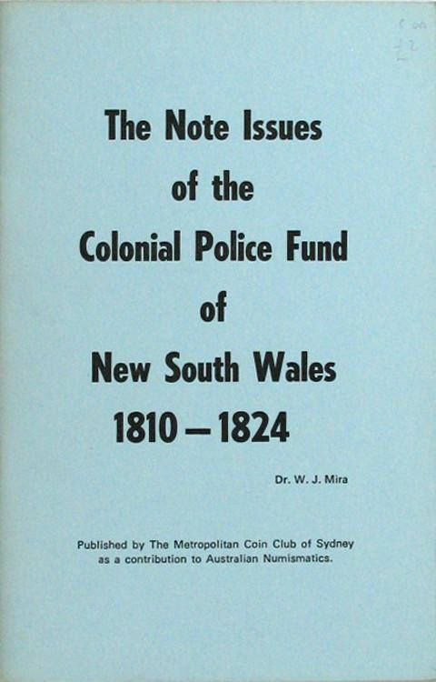 The Note Issues of the Colonial Police Fund of New South Wales 1810-1824.