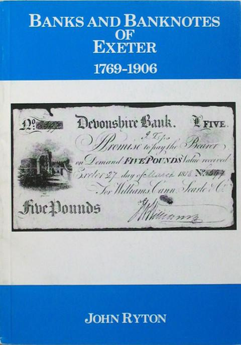 Banks and Banknotes of Exeter 1769-1906