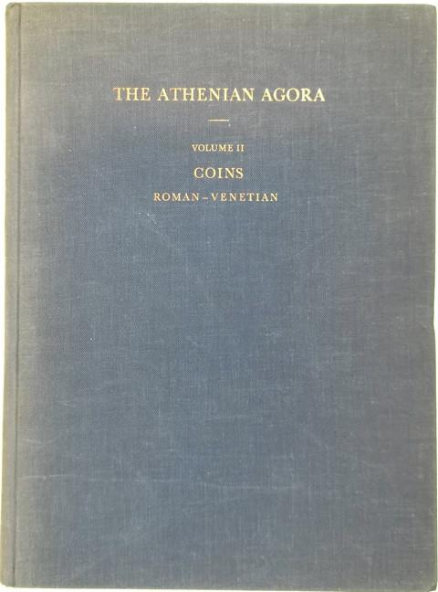The Athenian Agora.  Volume II.  Coins from the Roman through the Venetian Period.