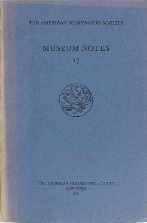 Museum Notes 17. American Numismatic Soc., 1971
