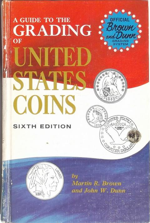 A Guide to the Grading of United States Coins.