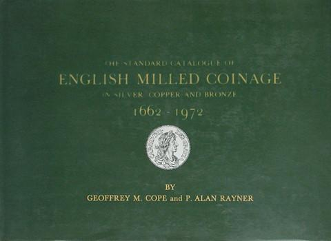 The Standard Catalogue of English Milled Coinage in Silver, Copper and Bronze 1662 - 1972.